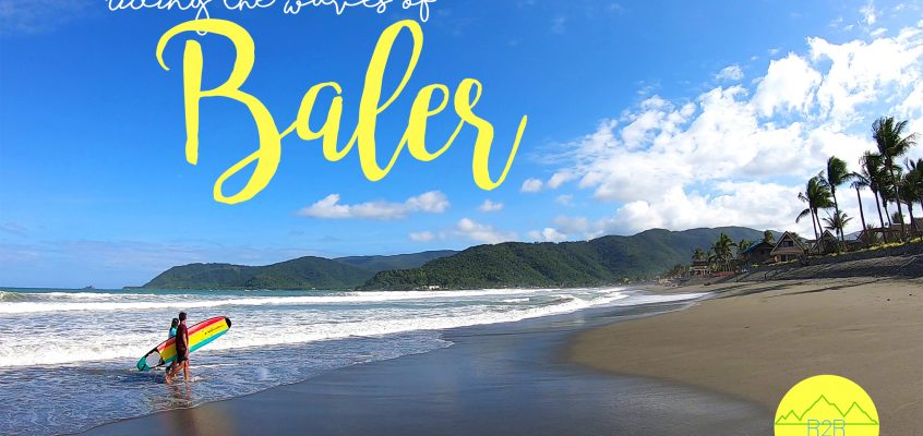 Riding the Waves of Baler: A Travel Guide for Transport, Accommodation & Things to Do
